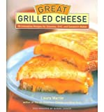 [( Great Grilled Cheese: 50 Innovative Recipes for Stovetop, Grill, and Sandwich Maker By Werlin, Laura ( Author ) Hardcover Sep - 2004)] Hardcover