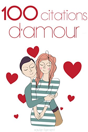 100 citations d'Amour par Xavier Flament