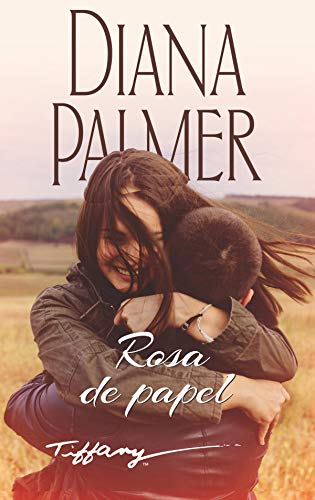 Rosa de papel (Tiffany Single) de [Palmer, Diana]