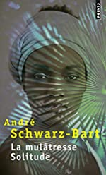 La mulâtresse Solitude de Andre Schwarz-bart