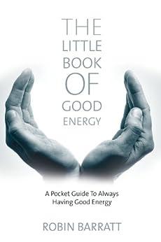 The Little Book of Good Energy by [Barratt, Robin]