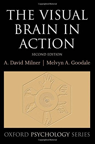 The Visual Brain in Action (Oxford Psychology Series Book 27 ...