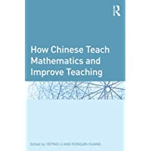 How Chinese Teach Mathematics and Improve Teaching (Studies in Mathematical Thinking and Learning Series)