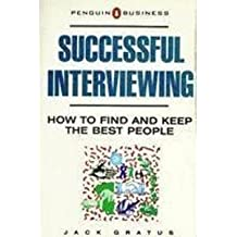 Successful Interviewing: How to Find And Keep the Best People (Business Library)