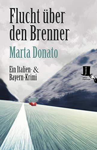 Flucht über den Brenner: Fontanaros und Breitwiesers dritter Fall (Italien- und Bayern-Krimi) - Fall Kindle Stoff