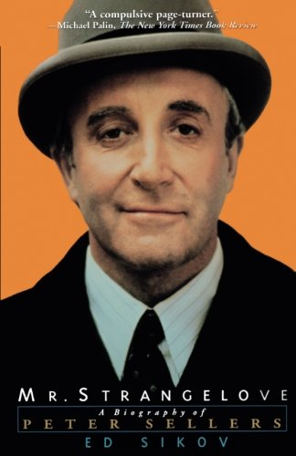 Mr. Strangelove: A Biography of Peter Sellers por Ed Sikov
