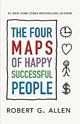 The Four Maps of Happy Successful People by Robert G Allen (2016-06-21)