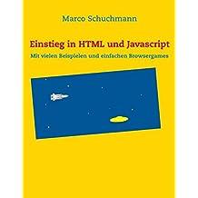 Einstieg in HTML und Javascript: Mit vielen Beispielen und einfachen Browsergames
