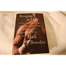 Bringing The Heat by Mark Bowden (1994-10-04)