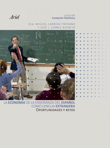 La economía de la enseñanza del español como lengua extranjera por Fundación Telefónica