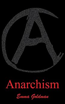 Anarchism and other essays (Illustrated) by [Goldman, Emma]