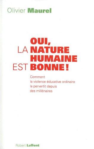 Oui, la nature humaine est bonne! par Olivier Maurel