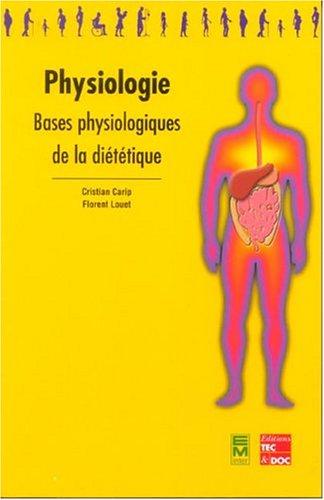 Physiologie : Bases physiologiques de la diététique par Cristian Carip, Florent Louet