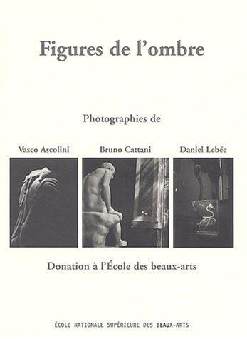 Figures de l'ombre : Donation à l'Ecole des beaux-arts
