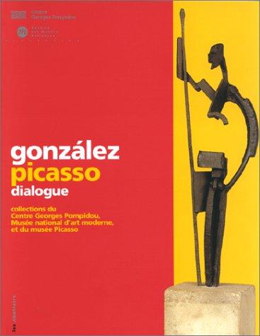González - Picasso, dialogue : Collections du centre Georges Pompidou, MNAM, et du Musée Picasso