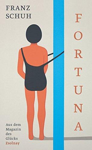 Fortuna: Aus dem Magazin des Glücks (Franz Schuh)