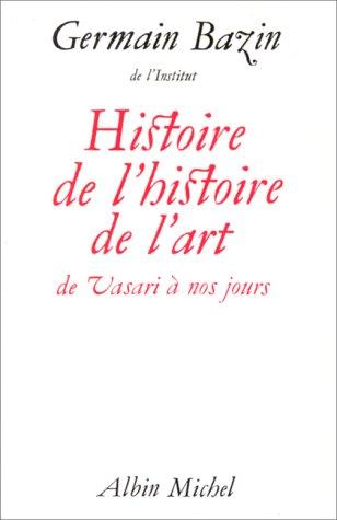 Histoire de l'histoire de l'art de Vasari  nos jours