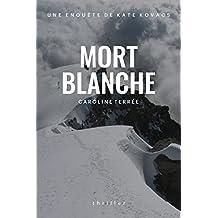 Mort blanche: Une enquête de Kate Kovacs (CSU t. 4) (French Edition)