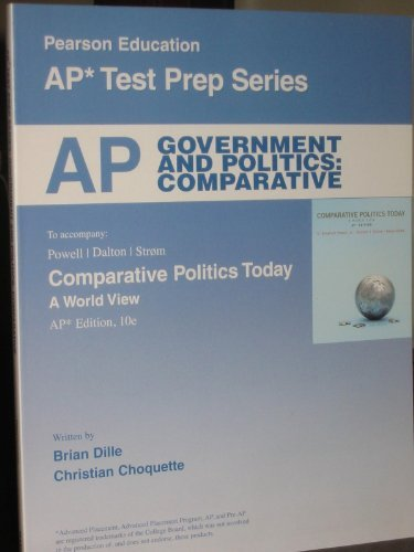 AP* Test Prep Series, Government and Politics: Comparative (To accompany: Powell/Dalton/Strom Comparative Politics Today: A World View) by Christian Choquette Brian Dille (2012-08-01)
