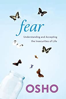 Fear: Understanding and Accepting the Insecurities of Life par [Osho]