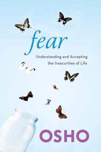 Fear understanding and accepting the insecurities of life ebook fear understanding and accepting the insecurities of life by osho fandeluxe Gallery