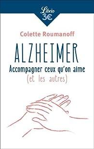 Alzheimer : Accompagner ceux qu'on aime par Colette Roumanoff