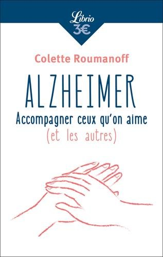 Alzheimer : Accompagner ceux qu'on aime