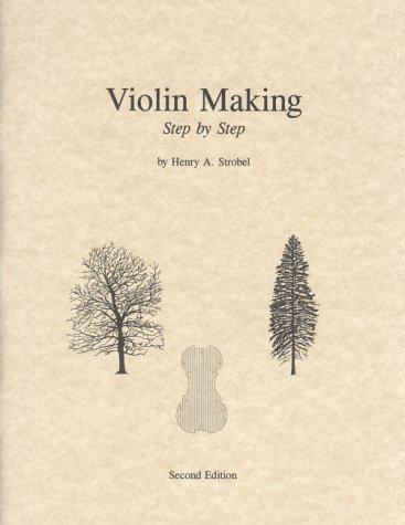 Violin Making: Step by Step