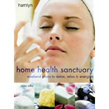 Weekend Detox: Weekend Plans to Detox, Relax and Energize (Home Health Sanctuary)