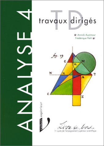 ANALYSE. Volume 4, Mathématiques, 1er cycle de l'enseignement supérieur scientifique