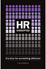 HR Disrupted: It's time for something different Paperback
