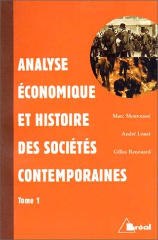 Histoire et économie des sociétés contemporaines, tome 1 : Prémices et enracinements économiques