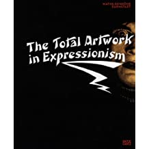 The total artwork in expressionism /anglais