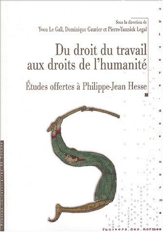 Du droit du travail aux droits de l'humanité: études offertes à Philippe-Jean Hesse par PUR PUR