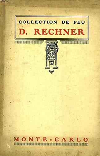 Collection de feu d. rechner. catalogue d'anciennes porcelaines françaises et européennes. pâte tendre et pâte dure.
