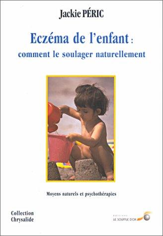 Eczéma de l'enfant : comment le soulager naturellement. Moyens naturels et psychothérapies
