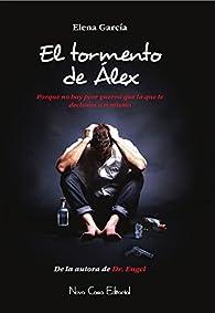 El Tormento de Álex par  Elena García