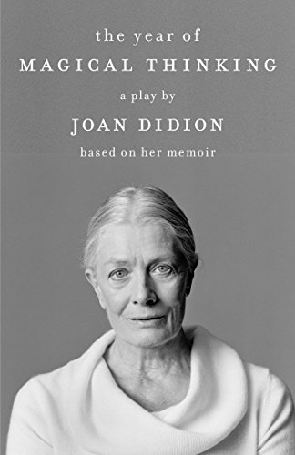 The Year of Magical Thinking: A Play by Joan Didion Based on Her Memoir (Vintage International) por Joan Didion