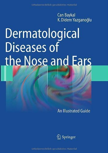 Dermatological Diseases of the Nose and Ears: An Illustrated Guide by Can Baykal (2009-11-13)