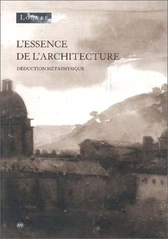 L'essence de l'architecture : Déduction métaphysique