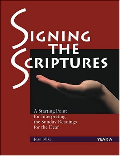 Signing The Scriptures A Starting Point For Interpreting The Sunday Readings For The Deaf Year A