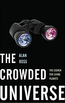 The Crowded Universe: The Search for Living Planets by [Boss, Alan]