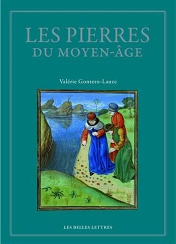 Les Pierres du Moyen Âge: Anthologie des lapidaires médiévaux