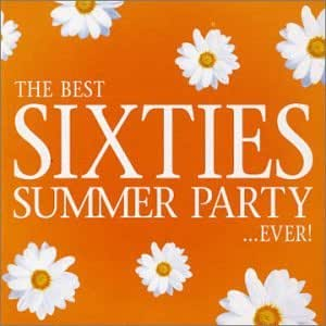 The Best 60 S Summer Party Ever Amazon Co Uk Music