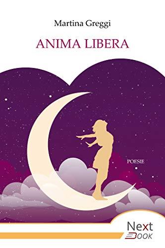 Anima libera (Italian Edition)