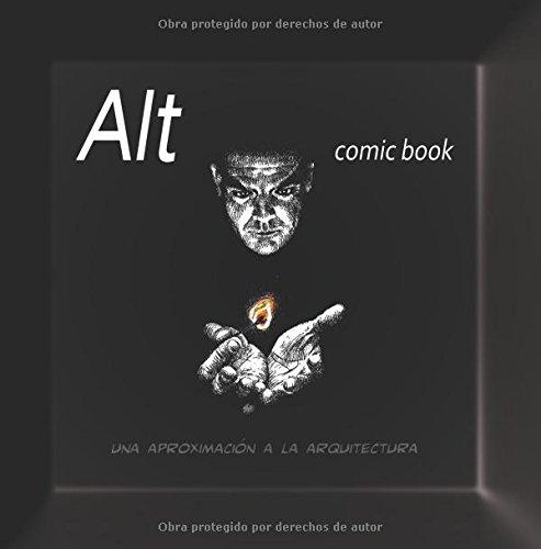 ALT Comic Book. Una aproximación a la Arquitectura