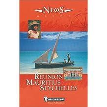Reunion, Mauritius, Seychelles (Michelin Neos Guide Reunion, Mauritius, Seychelles)