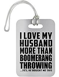 Designsify I Love My Husband More Than Boomerang Throwing - Luggage Tag Etiqueta para Equipaje,