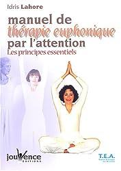Manuel de thérapie euphonique par l'attention : Les principes essentiels