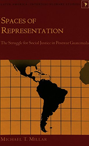 spaces-of-representation-the-struggle-for-social-justice-in-postwar-guatemala-latin-america-interdis